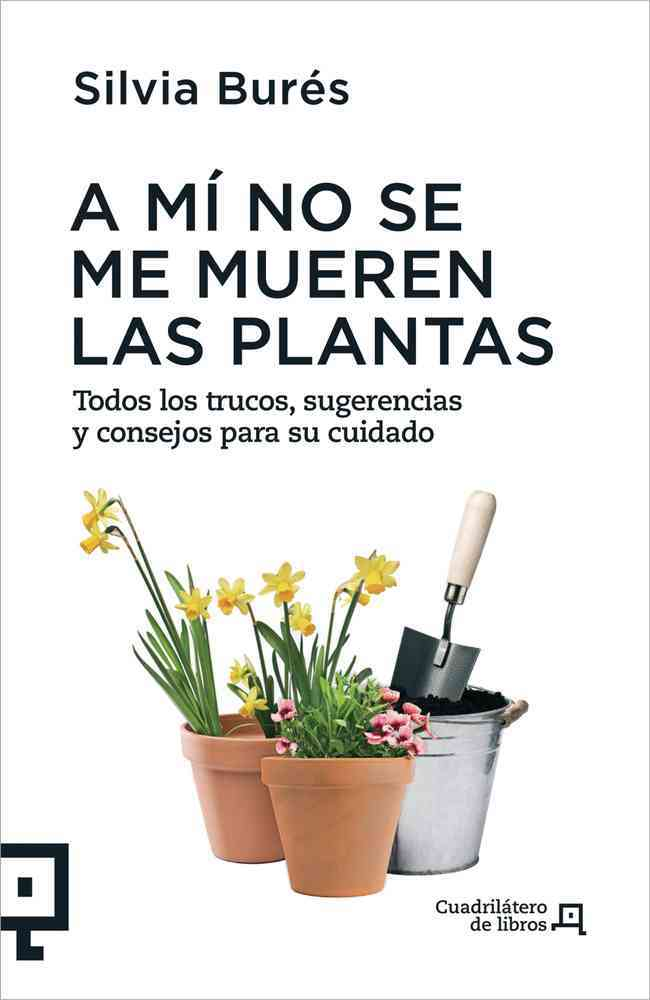 A mi no se me mueren las plantas / I Won't Kill the Plants By Bures, Silvia